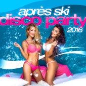 Après Ski Disco-Party 2016 by Various Artists