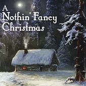Play & Download A Nothin' Fancy Christmas by Nothin' Fancy | Napster