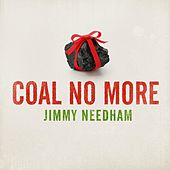 Coal No More by Jimmy Needham