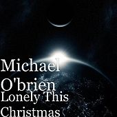 Play & Download Lonely This Christmas by Michael O'Brien | Napster