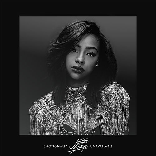 Play & Download Emotionally Unavailable by Justine Skye | Napster