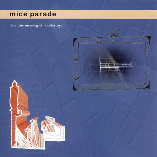 Play & Download The True Meaning Of Boodleybaye by Mice Parade | Napster