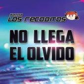 Play & Download No Llega El Olvido by Banda Los Recoditos | Napster