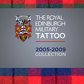 The Royal Edinburgh Military Tattoo 2005 - 2009 Collection by Various Artists