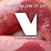 Blow It Up by Nardi
