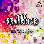 Kill The 128 BPM - Single by Brainkiller