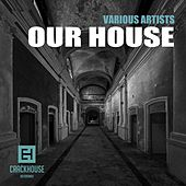 Play & Download Our House - EP by Various Artists | Napster