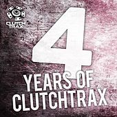 Play & Download 4 Years of Clutch Trax - EP by Various Artists | Napster