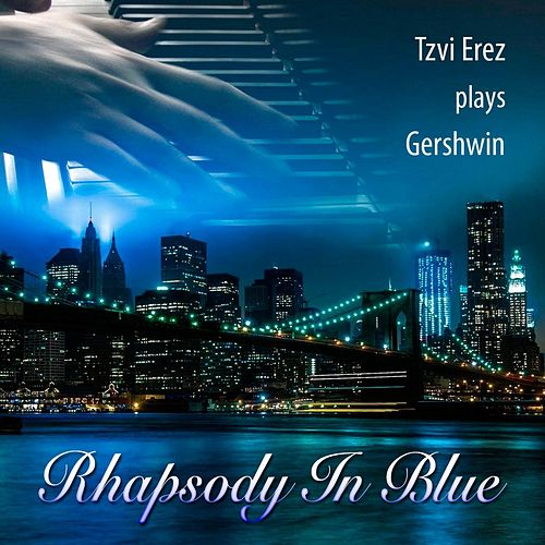 Tzvi Erez Plays Gershwin: Rhapsody in Blue by Tzvi Erez