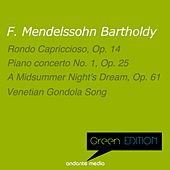 Play & Download Green Edition - Mendelssohn: Rondo capriccioso, Op. 14 by Various Artists | Napster