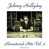 Play & Download Remastered Hits, Vol. 2 (Remastered 2015) by Johnny Hallyday | Napster