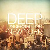 Deep Underground New York von Various Artists