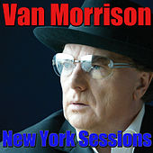 New York Sessions (Live) by Van Morrison