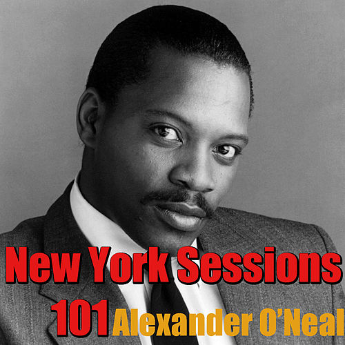 Play & Download New York Sessions 101 by Alexander O'Neal | Napster