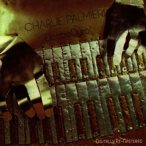 Play & Download ElectroDuro by Charlie Palmieri | Napster