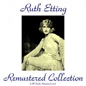 Play & Download Remastered Collection (All Tracks Remastered 2015) by Ruth Etting | Napster