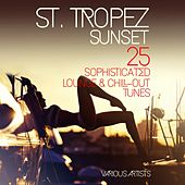 ST. TROPEZ SUNSET (25 Sophisticated Lounge & Chill-Out Tunes) by Various Artists
