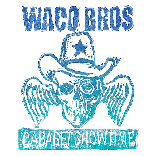 Cabaret Showtime by Waco Brothers