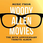 Play & Download Music from Woody Allen Movies - The 80th Anniversary Tribute Album by Various Artists | Napster