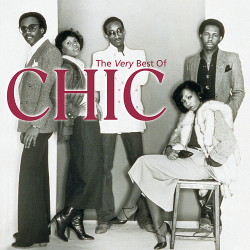 Play & Download The Very Best Of Chic by Chic | Napster