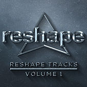 Play & Download Reshape Tracks Vol 1 by Various Artists | Napster