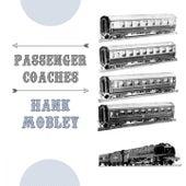 Passenger Coaches von Hank Mobley