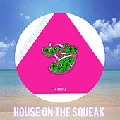 Play & Download House On The Squeak - EP by Various Artists | Napster