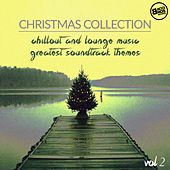 Christmas Collection : Chillout and Lounge Music - Greatest Soundtrack Themes Vol. 2 by Various Artists