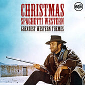 Play & Download Christmas Spaghetti Western - Greatest Western Themes by Ennio Morricone | Napster