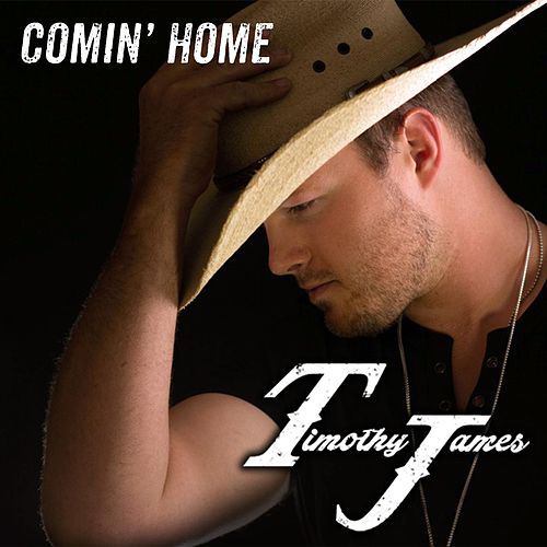 Play & Download Comin' Home by Timothy James | Napster