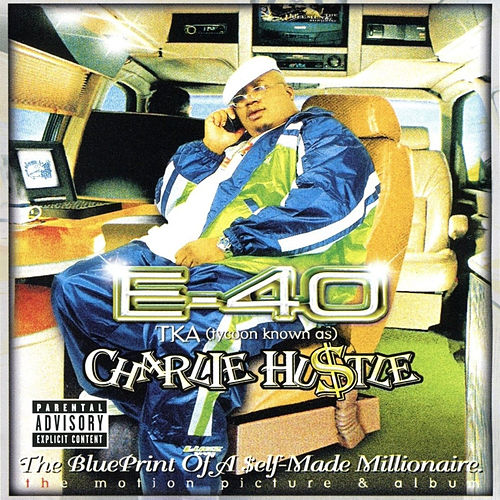 Play & Download Charlie Hustle: Blueprint Of A Self-Made Millionaire by E-40 | Napster