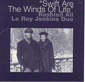 Play & Download Swift Are The Winds Of Life by Rashied Ali/Leroy Jenkins Duo | Napster