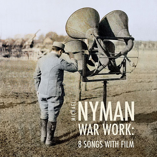 Play & Download War Work: Eight Songs With Film (Original Score) by Michael Nyman | Napster