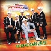 Play & Download Pos' Que No...Claro Que Si by Los Rieleros Del Norte | Napster