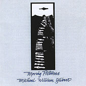 Play & Download Moving Pictures by Michael William Gilbert | Napster