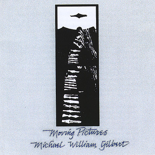 Moving Pictures by Michael William Gilbert