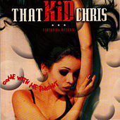 Play & Download Come With Me Tonight by That Kid Chris | Napster