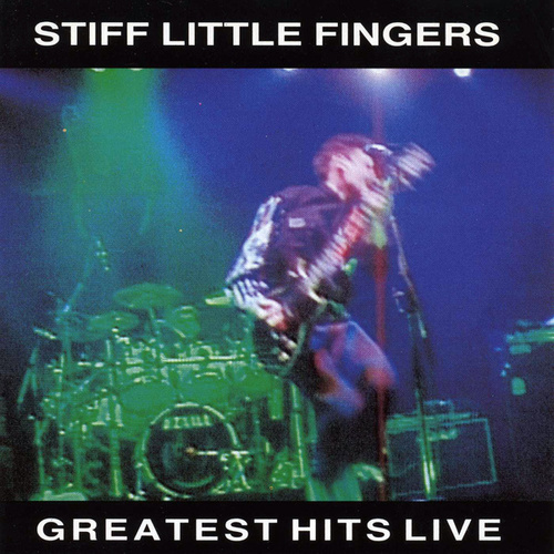 Play & Download Greatest Hits Live by Stiff Little Fingers | Napster