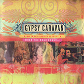 Play & Download Gypsy Caravan by Gypsy Caravan | Napster