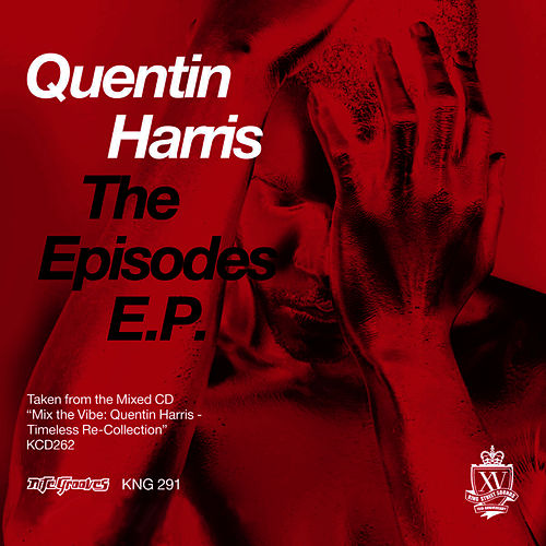 Play & Download The Episodes E.P. by Quentin Harris | Napster