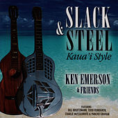 Play & Download Slack & Steel - Kaua'i Style - Ken Emerson & Friends by Ken Emerson | Napster