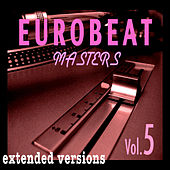 Play & Download Eurobeat Masters Vol. 5 by Various Artists | Napster