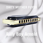 Play & Download Dirty Mother Fuyer by Billy Boy Arnold | Napster