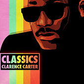 Play & Download Classics by Clarence Carter | Napster