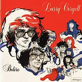 Play & Download Bolero by Larry Coryell | Napster