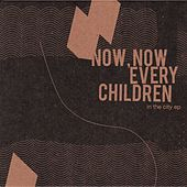 In The City by Now, Now Every Children