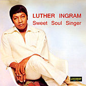 Play & Download Sweet Soul Singer by Luther Ingram | Napster