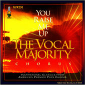 Play & Download You Raise Me Up by The Vocal Majority Chorus | Napster