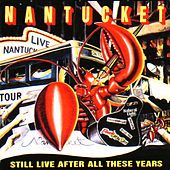 Play & Download Still Live After All These Years by Nantucket | Napster