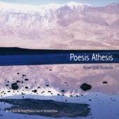 Poesis Athesis by Robert Scott Thompson